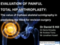 Evaluation of painful total hip arthroplasty: The value of 3-phase Technicium-99m (HDP) skeletal scintigraphy in predicting the need for revision surgery