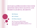 Acetabular reconstruction with trabecular metal augments and modified impaction grafting in revision surgeries