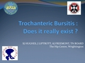 Trochanteric bursitis: Does it really exist?