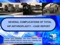 Several complications of total hip arthroplasty - case report