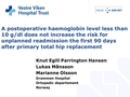 A postoperative haemoglobin level less than 100 g/L does not increase the risk for unplanned readmission the first 90 days after primary total hip replacement