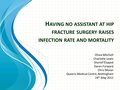Having no assistant at hip fracture surgery raises infection rate and mortality