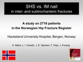 Sliding hip screw vs. intramedullary nail in intertrochanteric (AO/OTA type A3) and subtrochanteric fractures. A register based study  on 2716 patients in the Norwegian Hip Fracture Register