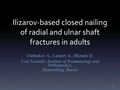 Ilizarov-based cosed nailing of radial and Ulnar shaft fractures in adults