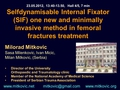 Selfdynamisable Internal Fixator (SIF) one new and minimally invasive method in femoral fractures treatment