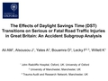 The effects of Daylight Savings Time (DST) transition on serious or fatal road traffic injuries in Great Britain: An accident subgroup analysis