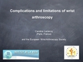 Complications and limitations in wrist arthroscopy