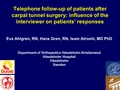 Telephone follow-up of patients after surgery: The influence of the interviewers on patients' responses