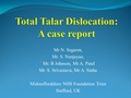 Total talar dislocation: A case report