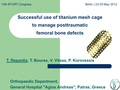 Successful use of titanium mesh cage to manage posttraumatic femoral bone defects
