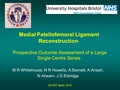 Medial patellofemoral ligament reconstruction - prospective outcome assessment of a large single centre series