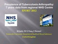 Prevalence of tuberculosis arthropathy: 7 years data from regional NHS Centre