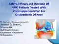Safety, efficacy and functional outcome of patients treated with Viscosupplementation for OA of knees. A study of 4400 patients
