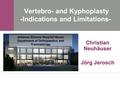 Vertebro/Kopoplasty - indications and limitations
