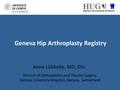 The Geneva Hip Arthroplasty Registry