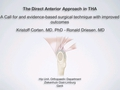 The Direct Anterior Approach In THA: A Call For An Evidence Based Surgical Technique With Improved Outcomes