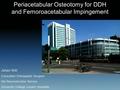 Peri-Acetabular Osteotomy