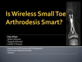 Is Wireless Small Toe Arthrodesis Smart?