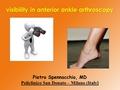 Visibility In Anterior Ankle Arthroscopy.