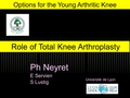 The Role Of Total Knee Arthroplasty