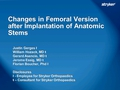 Changes In Femoral Version After The Implantation Of Anatomic Femoral Stems