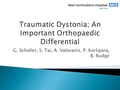 Traumatic Dystonia: An Important Orthopaedic Differential Diagnosis