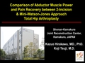 Comparison Of Abductor Muscle Power And Pain Recovery Between 2-Incision And Mini-Watson-Jones Approach Total Hip Arthroplasty