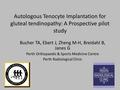 Autologous Tenocyte Implantation For Gluteal Tendinopathy: A Prospective Pilot Study
