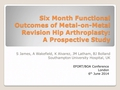 Six Month Functional Outcomes Of Metal-On-Metal Revision Hip Arthroplasty : A Prospective Study