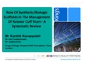 Role Of Synthetic/Biologic Scaffolds In The Management Of Rotator Cuff Tears– A Systematic Review
