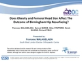 Does Obesity And Femoral Head Size Affect The Outcome Of Birmingham Hip Resurfacing?