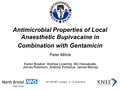 Antimicrobial Properties Of Local Anaesthetic Bupivacaine In Combination With Gentamicin.