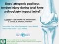 Does Iatrogenic Popliteus Tendon Injury During Total Knee Arthroplasty Impact Laxity?