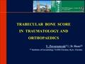 Trabecular Bone Score In Traumatology And Orthopedics