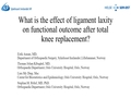 What Is The Effect Of Ligament Laxity On Functional Outcome After Total Knee Replacement?