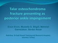 Talar Osteochondroma Fracture Presenting As Posterior Ankle Impingement