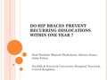 Do Hip Braces Prevent Recurring Dislocation Within One Year?