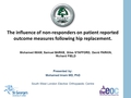 The Influence Of Non-Responders On Patient Reported Outcome Measures Following Hip Replacement