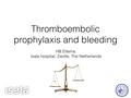 Thromboembolic Prophylaxis And Bleeding