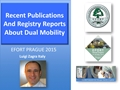 Recent Publications And Registry Reports About Dual Mobility