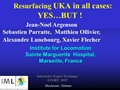 Resurfacing UKA: For All Cases - BUT...