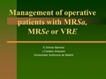 Management Of Operative Patients With MRSA, MRSE Or VRE