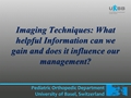 Imaging Techniques: What Helpful Information Can We Gain And Does It Influence Our Management?
