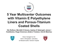 5-Year Multi-Centre Outcomes With Vitamin E Polyethylene Liners And Porous-Titanium Coated Shells