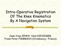 Intraoperative Analysis Of The Kinematic Behavior Of A Total Knee Replacement By A Navigation System. Initial Experience And Further Development