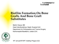 Biofilm Formation On Bone Grafts And Bone Graft Substitutes