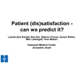 Are We As Good As We Think In Predicting Our Patient Satisfaction?