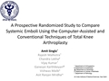 A Prospective, Randomized Study To Compare Systemic Emboli And Their Clinical Implications Using The Computer-Assisted And Conventional Techniques Of Total Knee Replacement