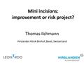 Mini Incisions, Improvement Or Risk Project