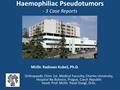Hemophiliac Pseudotumors - 3 Case Reports